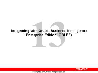 Integrating with Oracle Business Intelligence Enterprise Edition (OBI EE)
