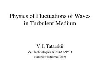 Physics of Fluctuations of Waves in Turbulent Medium