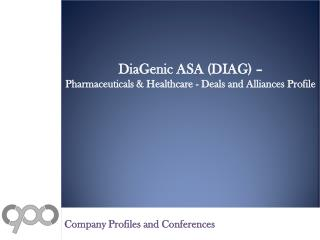 DiaGenic ASA (DIAG) - Pharmaceuticals & Healthcare - Deals and Alliances Profile