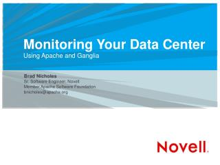 Monitoring Your Data Center  Using Apache and Ganglia