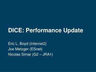 DICE: Performance Update