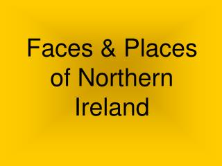 Faces & Places of Northern Ireland