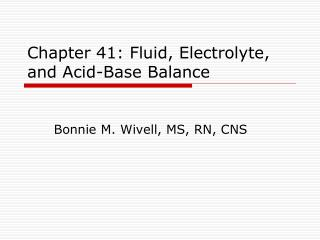 Chapter 41: Fluid, Electrolyte, and Acid-Base Balance