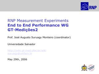 RNP Measurement Experiments End to End Performance WG GT-Medições2