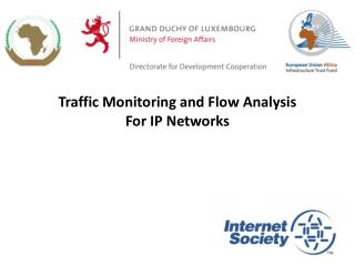 Traffic Monitoring and Flow Analysis For IP Networks