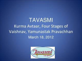 TAVASMI Kurma Avtaar, Four Stages of Vaishnav, Yamunastak Pravachhan