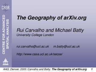 The Geography of arXiv Rui Carvalho and Michael Batty University College London
