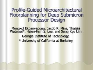 Profile-Guided Microarchitectural Floorplanning for Deep Submicron Processor Design
