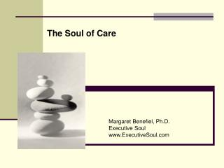 Margaret Benefiel, Ph.D. Executive Soul ExecutiveSoul