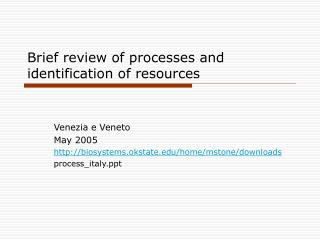 Brief review of processes and identification of resources