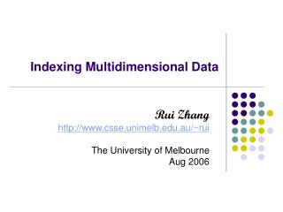 Indexing Multidimensional Data