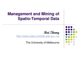 Management and Mining of Spatio-Temporal Data