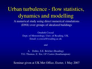 Urban turbulence - flow statistics, dynamics and modelling