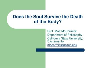 Does the Soul Survive the Death of the Body?