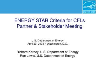 ENERGY STAR Criteria for CFLs Partner & Stakeholder Meeting