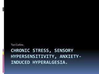 Chronic stress, sensory hypersensitivity, anxiety-induced  hyperalgesia .