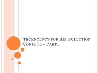 Technology for Air Pollution Control – Part1