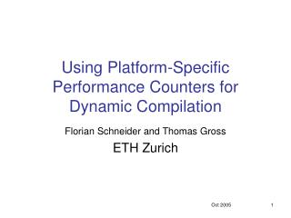 Using Platform-Specific Performance Counters for Dynamic Compilation