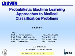 Probabilistic Machine Learning  Approaches to Medical  Classification Problems Chuan LU