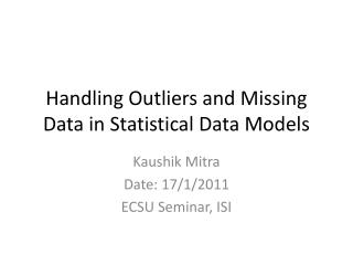 Handling Outliers and Missing Data in Statistical Data Models