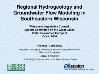 Kenneth R. Bradbury Wisconsin Geological and Natural History Survey, University of Wisconsin-Extension Daniel Feinstein