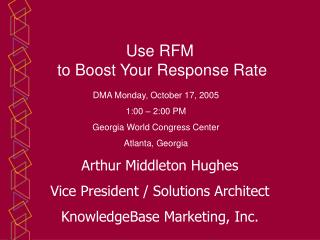 Use RFM  to Boost Your Response Rate