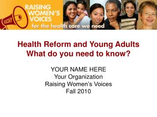 Health Reform and Young Adults What do you need to know?