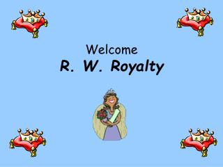 Welcome   R. W. Royalty