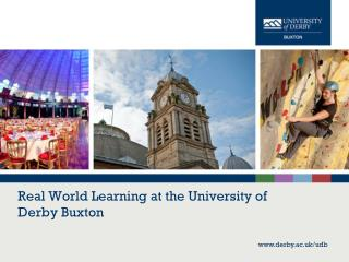 Real World Learning at the University of Derby Buxton