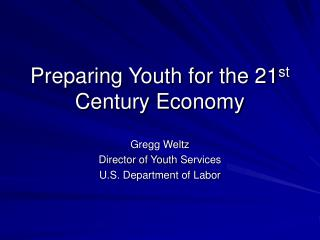 Preparing Youth for the 21 st  Century Economy