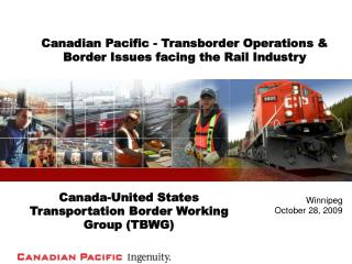 Canadian Pacific - Transborder Operations & Border Issues facing the Rail Industry