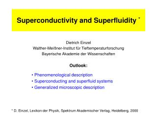 Superconductivity and Superfluidity  *