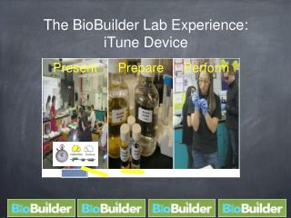 The BioBuilder Lab Experience: iTune Device