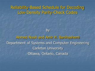 Reliability-Based Schedule for Decoding Low-Density Parity-Check Codes