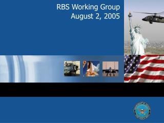 RBS Working Group   August 2, 2005