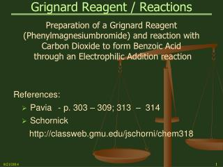 grignard synthesis of benzoic acid from bromobenzene Update: could it be a different reaction type though not like alkylation or acylation but something else or is it just grignard and is both parts like the first reaction and second reaction both grignard because the first is the bromobenzene and magnesium to the phenylmagnesium bromide and the other is phenylmagnesium show more could it be a different reaction type though not like.