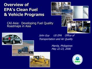 Overview of  EPA's Clean Fuel  & Vehicle Programs
