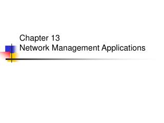 Chapter 13 Network Management Applications