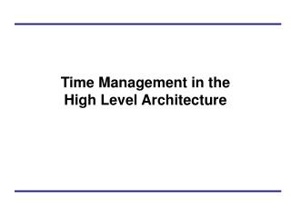 Time Management in the  High Level Architecture