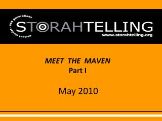 MEET  THE  MAVEN Part I