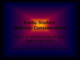 Exotic Shofars:  Halachic Considerations