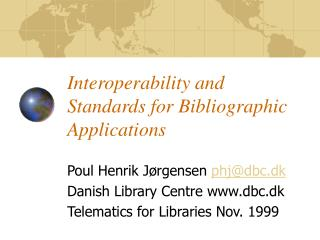 Interoperability and Standards for Bibliographic Applications