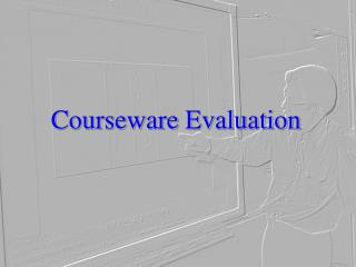 Courseware Evaluation