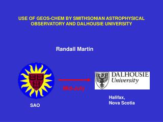 USE OF GEOS-CHEM BY SMITHSONIAN ASTROPHYSICAL OBSERVATORY AND DALHOUSIE UNIVERSITY