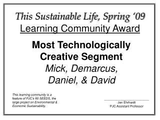 This Sustainable Life, Spring '09 Learning Community Award