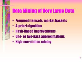 Data Mining of Very Large Data