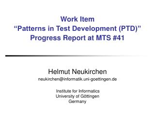 "Work Item ""Patterns in Test Development (PTD)"" Progress Report at MTS #41"