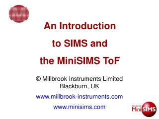 An Introduction  to SIMS and the MiniSIMS ToF