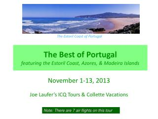The Best of Portugal featuring the  Estoril  Coast, Azores, & Madeira Islands