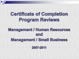 Certificate of Completion  Program Reviews Management / Human Resources and